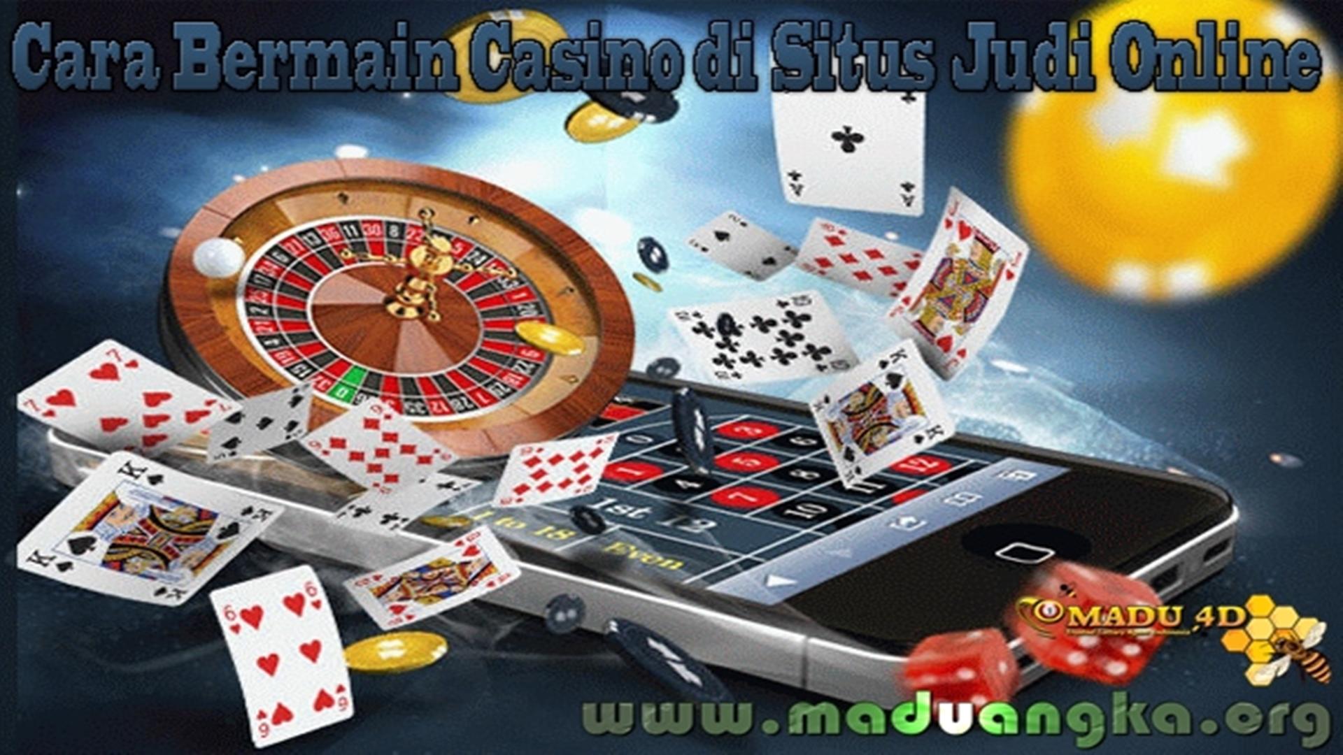 Panduan Bermain Casino Secara Lengkap Dan Benar