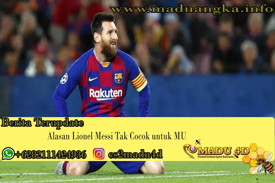 Alasan Lionel Messi Tak Cocok untuk MU