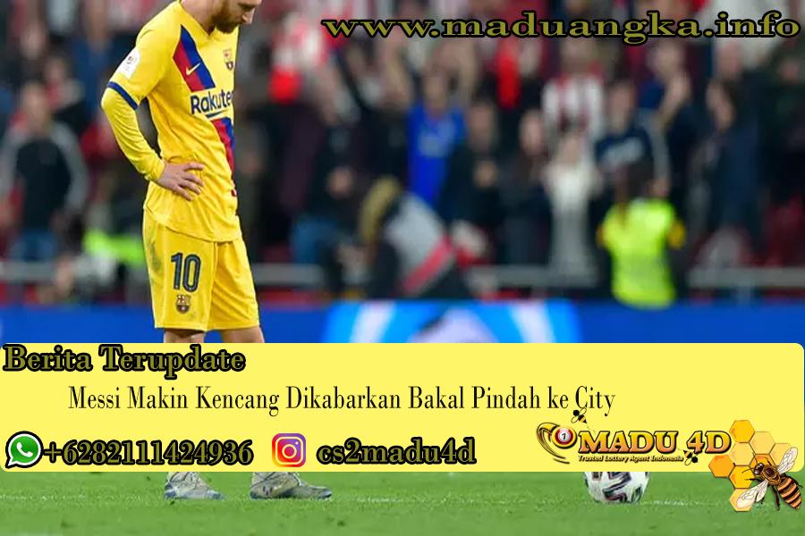 Messi Makin Kencang Dikabarkan Bakal Pindah ke City