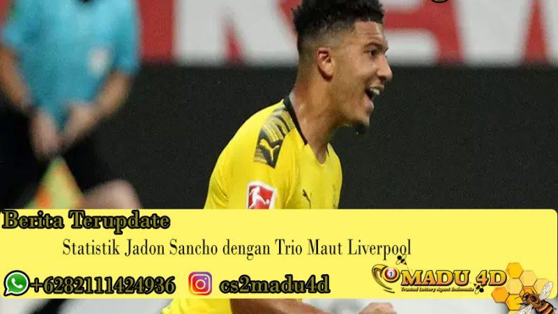 Statistik Jadon Sancho dengan Trio Maut Liverpool